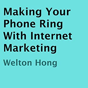 Making Your Phone Ring with Internet Marketing Audiobook