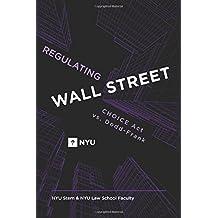 Regulating Wall Street: CHOICE Act vs. Dodd-Frank: CHOICE Act vs. Dodd-Frank