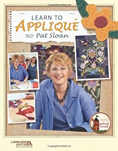 Learn to Applique with Pat Sloan  (Leisure Arts #3784)