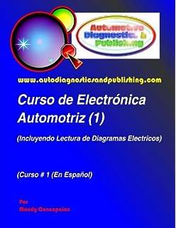 Curso de Electrónica Automotriz 1: (Incluyendo Lectura de Diagramas Eléctricos) (Spanish Edition