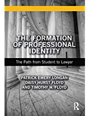 The Formation of Professional Identity: The Path from Student to Lawyer