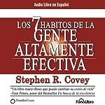 Los 7 Habitos de la Gente Altamente Efectiva [The 7 Habits of Highly Effective People] | Stephen R. Covey