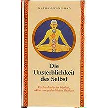 Die Katha- Upanishad. Unsterblichkeit des Selbst.