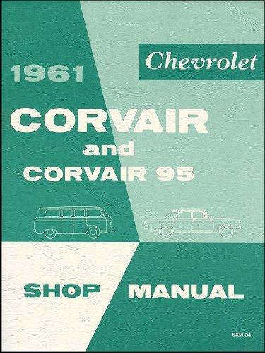 1961 Corvair and Corvair 95 Shop Manual (Corvair Repair Manual)
