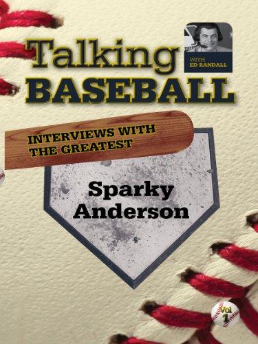 Talking Baseball with Ed Randall - Cincinnati Reds - Sparky Anderson  Vol.1
