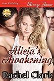 Alicia's Awakening, Rachel Clark, 162242221X