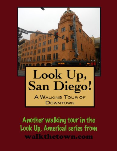 a-walking-tour-of-san-diego-downtown-look-up-america