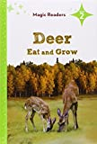 img - for Deer Eat and Grow (Magic Readers: Level 2) by Bridget O'Brien (2014-09-04) book / textbook / text book