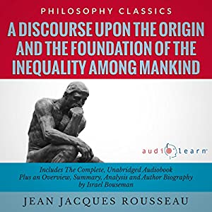 A Discourse upon the Origin and the Foundation of the Inequality Among Mankind by Jean Jacques Rousseau Audiobook