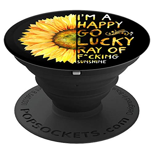 I'm A Happy Go Lucky Ray Of Sunshine Sunflower - PopSockets Grip and Stand for Phones and Tablets -