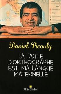 La faute d'orthographe est ma langue maternelle, Picouly, Daniel