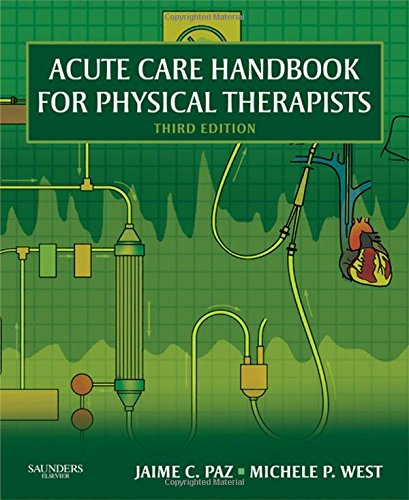 Acute Care Handbook (Acute Care Handbook for Physical Therapists, 3e)