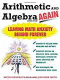 img - for Arithmetic and Algebra Again, 2/e: Leaving Math Anxiety Behind Forever by Brita Immergut (2005-03-01) book / textbook / text book