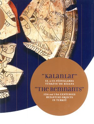 Download The Remnants: 12th and 13th Centuries Byzantine Objects in Turkey ebook
