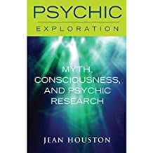 Myth, Consciousness, and Psychic Research (Psychic Exploration)