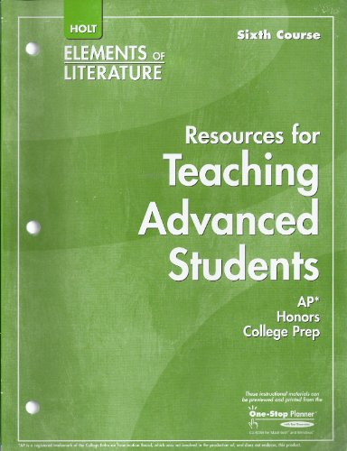 Resources for Teaching Advanced Students Elements of Literature Sixth Course, Grade 12