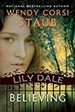 Front cover for the book Lily Dale: Believing by Wendy Corsi Staub