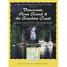 Dreamspeaker Cruising Guide Series: Vancouver, Howe Sound & The Sunshine Coast Revised US: Including Princess Louisa Inlet & Jedediah Island, Volume 3