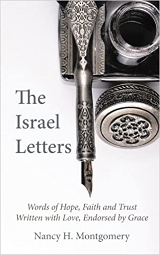 The Israel Letters Words Of Hope Faith And Trust Written With Love Endorsed By Grace Paperback October 9 2014