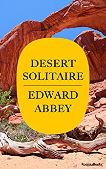Desert Solitaire: A Season in the Wilderness (Edward Abbey Series Book 1) by [Abbey, Edward]