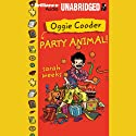 Oggie Cooder: Party Animal Audiobook by Sarah Weeks Narrated by William Dufris