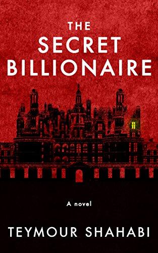 The Secret Billionaire by [Shahabi, Teymour]