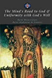 img - for The Mind's Road to God & Uniformity with God's Will book / textbook / text book