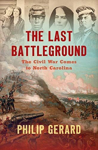 The Last Battleground: The Civil War Comes to North Carolina (English Edition)