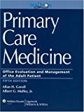 Primary Care Medicine : Office Evaluation and Management of the Adult Patient, Mulley, Albert G. and Goroll, Allan H., 078177456X