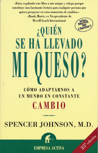 Quien se ha llevado mi queso? (Spanish Edition) [Spencer Johnson] (Tapa Blanda)
