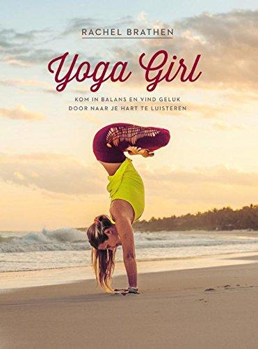Yoga girl: kom in balans en vind geluk door naar je hart te ...