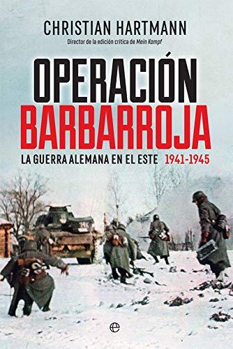 Operación Barbarroja (Historia del siglo XX): Amazon.es: Hartmann, Christian, Alonso López, Javier: Libros