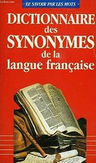 Dictionnaire des synonymes de la langue francaise par Pierre-Benjamin Lafaye