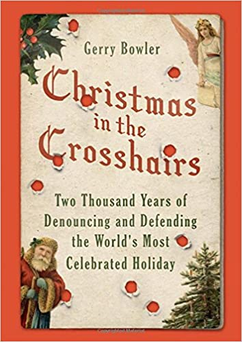 christmas in the crosshairs two thousand years of denouncing and defending the worlds most celebrated holiday 1st edition - When Is Christmas Celebrated