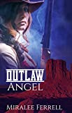 Outlaw Angel: An Old West Romance (Women of the West Book 3)