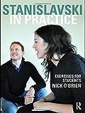 Stanislavski in Practice: Exercises for Students
