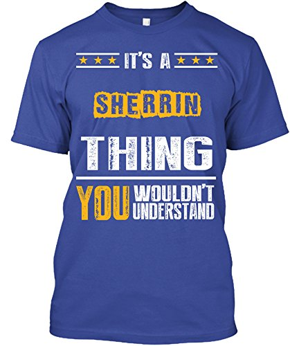 its-a-sherrin-thing-you-wouldnt-understand-t-shirtx-largeroyal-blue