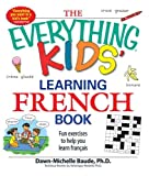 Best Books By Ages - The Everything Kids' Learning French Book: Fun exercises Review
