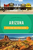 Arizona Off the Beaten Path®: Discover Your Fun (Off the Beaten Path Series)