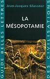 La Mesopotamie, Glassner, Jean-Jacques, 2251410171