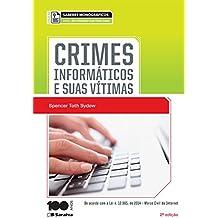 Crimes Informáticos e Seus Vítimas - Coleção Saberes Monográficos