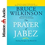 The Prayer of Jabez: Breaking Through to the Blessed Life | Bruce Wilkinson,David Kopp