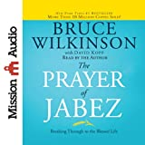 The Prayer of Jabez: Breaking Through to the