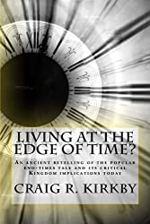 Living at the Edge of Time? (The Kingdom of God Book 1)