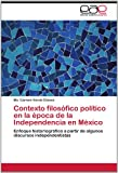 Contexto Filosófico Político en la Época de la Independencia en México, Ma. Carmen Varela Chávez, 3848469936