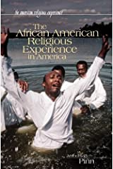 The African American Religious Experience in America (The American Religious Experience) Kindle Edition