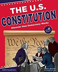 The U.S. Constitution: Discover How Democracy Works (Build It Yourself)