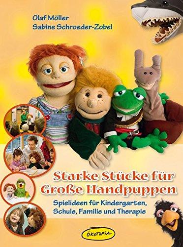Starke Stücke Für Große Handpuppen  Spielideen Für Kindergarten Schule Familie Und Therapie