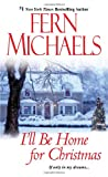 I'll Be Home for Christmas, Fern Michaels, 1420131427