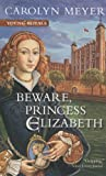Beware, Princess Elizabeth, Carolyn Meyer, 0613980581